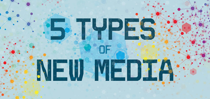 ​5 Types of New Media [Sponsor]