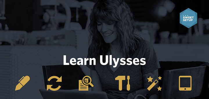 Learn Ulysses — A Set of Video Tutorials from The Sweet Setup