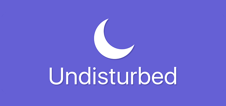 Undisturbed — Distraction-Free Do Not Disturb Setting for Mac