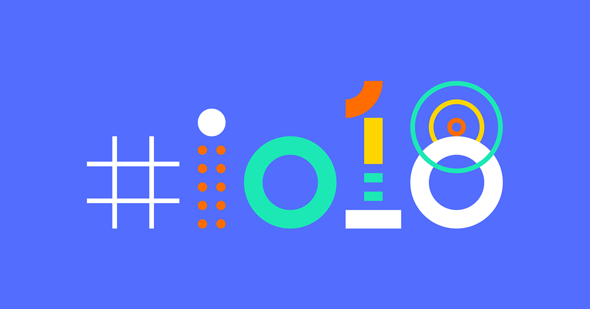 Google I/O 2018: App and Design Highlights